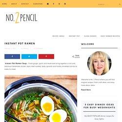 Instant Pot Ramen - No. 2 Pencil