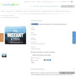 Instant Reishi - Four Sigma Foods