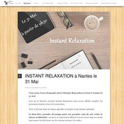 INSTANT RELAXATION à Nantes le 31 Mai