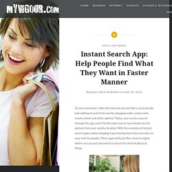 Instant Search App: Help People Find What They Want in Faster Manner -
