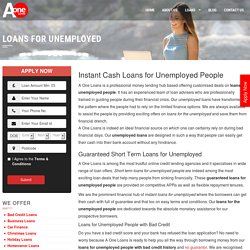 Instant Cash Loans for Unemployed People with Bad Credit