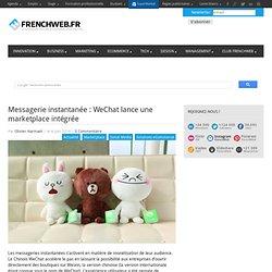 Messagerie instantanée : WeChat lance une marketplace intégrée