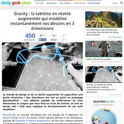 Gravity : la tablette en réalité augmentée qui modélise instantanément vos dessins en 3 dimensions