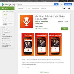MadLipz - Subtitulos y Doblajes Instantaneos - Aplicaciones en Google Play
