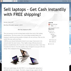 Sell laptops - Get Cash instantlly with FREE shipping!: Best Buy Affordable Laptops in 2015