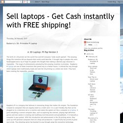 Sell laptops - Get Cash instantlly with FREE shipping!: Rasberry's 3D- Printable Pi Laptop