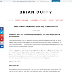How to Instantly Gamify Your Way to Productivity — Brian Duffy
