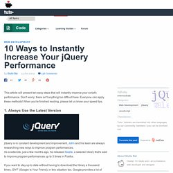 10 Ways to Instantly Increase Your jQuery Performance
