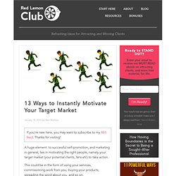 13 Ways to Instantly Motivate Your Target Market