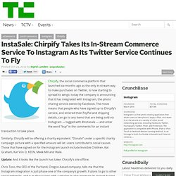 InstaSale: Chirpify Takes Its In-Stream Commerce Service To Instagram As Its Twitter Service Continues To Fly