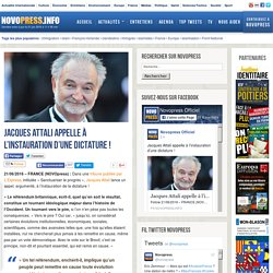 Jacques Attali appelle à l'instauration d'une dictature ! -
