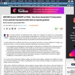ARCOM (fusion HADOPI et CSA) : des élues demandent l'instauration d'une amende transactionnelle dans la riposte graduée, dont le montant ne peut excéder 350 €