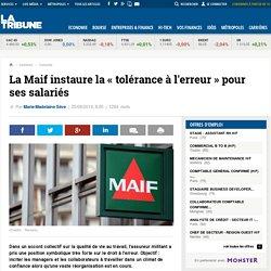La Maif instaure la « tolérance à l'erreur » pour ses salariés