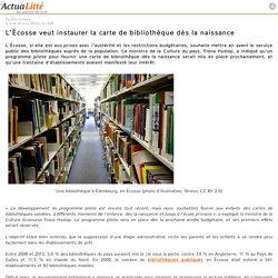 L'Ecosse veut imposer la carte de bibliothèque dès la naissance