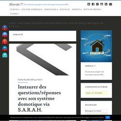 Instaurer des questions/réponses avec son système domotique via S.A.R.A.H.