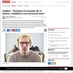 """Emploi : """"Instaurez la semaine de 15 heures, combinée à un revenu de base"""" - Belgique"""