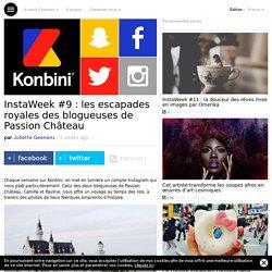 InstaWeek #9 : les escapades royales des blogueuses de Passion Château
