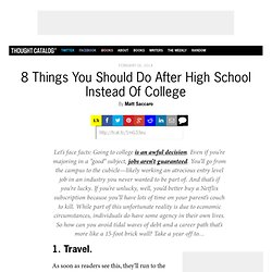 8 Things You Should Do After High School Instead Of College