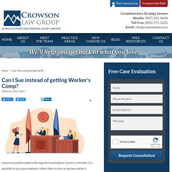 Can I Sue instead of getting Worker's Comp?