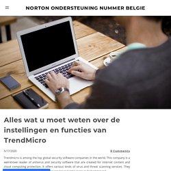 Alles wat u moet weten over de instellingen en functies van TrendMicro - Norton Ondersteuning Nummer Belgie