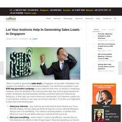 Let Your Instincts Help In Generating Sales Leads In Singapore