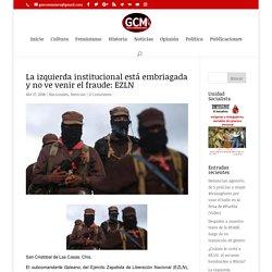 La izquierda institucional está embriagada y no ve venir el fraude: EZLN ⋆ Guerrilla Comunicacional México