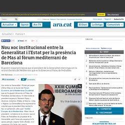 Nou xoc institucional entre la Generalitat i l'Estat per la presència de Mas al fòrum mediterrani de Barcelona