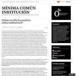 Debate #2 ¿Ha fracasado la crítica institucional? « MÍNIMA COMÚN INSTITUCIÓN