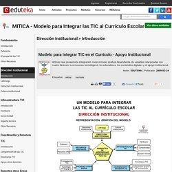 MITICA - Modelo para Integrar las TIC al Curr culo Escolar > Direcci n Institucional > Introducci n