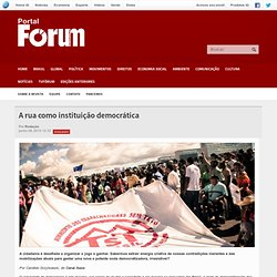 A rua como instituição democrática - Revista Fórum