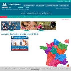 Institut médico-éducatif (IME) : Tous les établissements de type Institut médico-éducatif (IME)