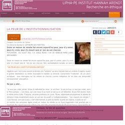 Institut Hannah Arendt - Espaces Ethiques et Politiques (EEP): LA PEUR DE L'INSTITUTIONNALISATION
