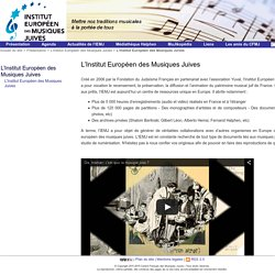 L'Institut Européen des Musiques Juives - Centre Français des Musiques Juives