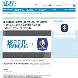 Région Nord Pas-de-Calais / Institut français : appel à projets pour l'année 2015 - 2e session