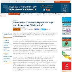 """Pointe-Noire : l'Institut Afrique-RSE Congo lance le magazine """"Dirigeantes"""""""