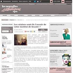 Les séniors sont-ils l'avenir de votre institut de beauté ? - Article de Mars 2011 : magazine Les Nouvelles Esthétiques spa