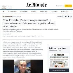 Non, l'Institut Pasteur n'a pas inventé le coronavirus en2004 comme le prétend une vidéo virale