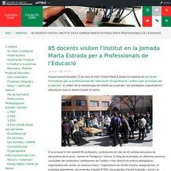 85 docents visiten l'Institut en la Jornada Marta Estrada per a Professionals de l'Educació