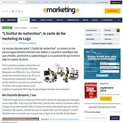 """L'Institut de recherches"", le conte de fée marketing de Lego"