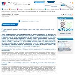 INVS 01/04/14 L'Institut de veille sanitaire lance Esteban : une vaste étude nationale pour la santé publique