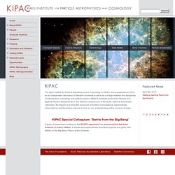 KIPAC | Kavli Institute for Particle Astrophysics and Cosmology