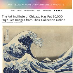 The Art Institute of Chicago Has Put 50,000 High-Res Images from Their Collection Online