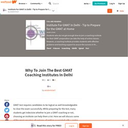Why To Join The Best GMAT Coaching Institutes in Delhi