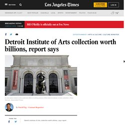 Detroit Institute of Arts collection worth billions, report says