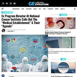 "Ex Program Director At National Cancer Institute Calls Out The ""Medical Establishment"" & Their ""Agenda"""