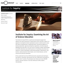 Institute for Inquiry: Examining the Art of Science Education