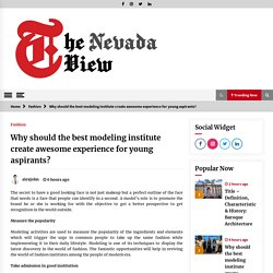 Why should the best modeling institute create awesome experience for young aspirants? -