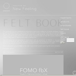 Institute For New Feeling - feltbook
