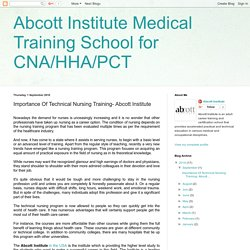 Abcott Institute Medical Training School for CNA/HHA/PCT: Importance Of Technical Nursing Training- Abcott Institute