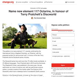 IUPAC, Joint Institute for Nuclear Research, Lawrence Livermore National Laboratory: Name new element 117 Octarine, in honour of Terry Pratchett's Discworld